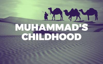 08. Muhammad's Childhood